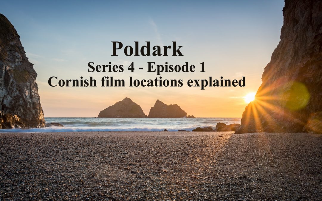 Poldark Series 4 – Cornwall filming locations explained