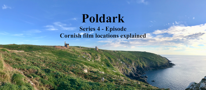 Poldark Series 4 – Episode 4 – Cornwall filming locations explained