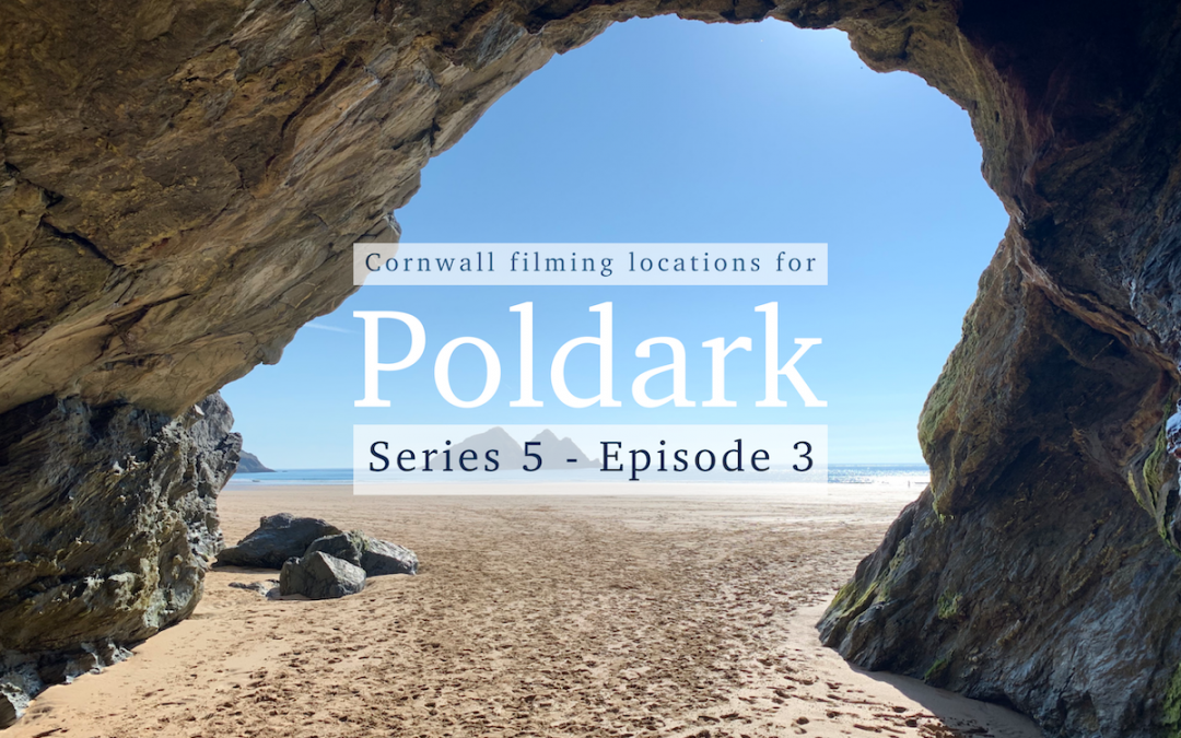 Poldark Series 5 – Episode 3 – Cornwall filming locations explained