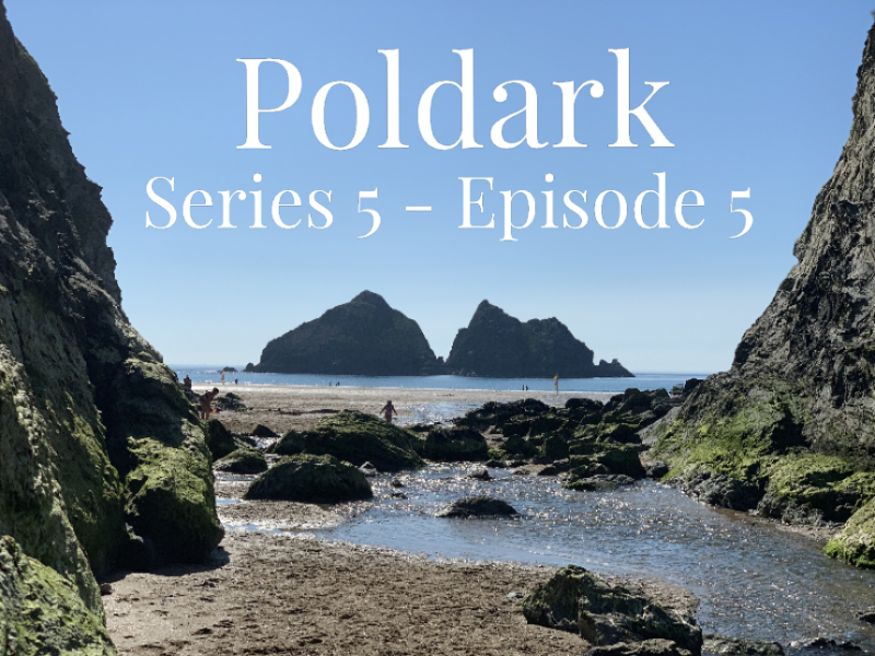 Poldark Series 5 – Episode 5 – Cornwall filming locations explained