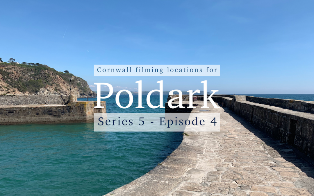 Poldark Series 5 – Episode 4 – Cornwall filming locations explained