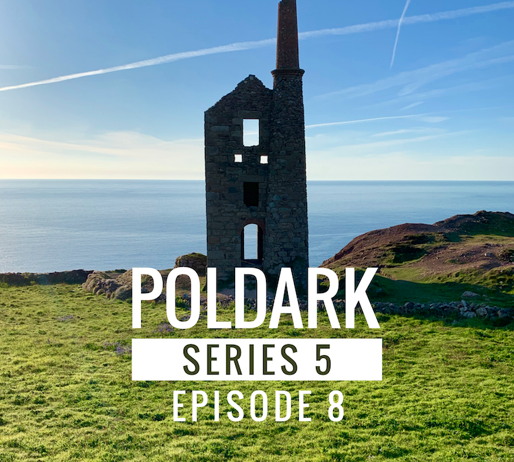 Poldark Series 5 – Episode 8 – Cornwall filming locations explained